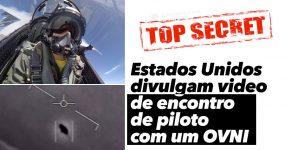 REVELADO: Estados Unidos divulgam video de encontro de piloto com OVNI