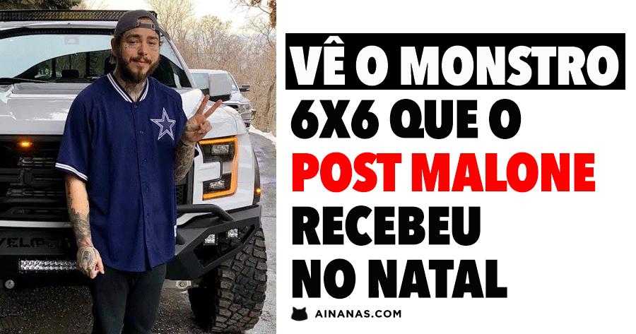 Confere o MONSTRO 6×6 que o Post Malone recebeu no Natal
