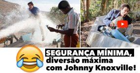SEGURANÇA MÍNIMA, diversão máxima com Johnny Knoxville!