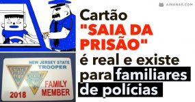 """Cartão """"SAIA DA PRISÃO"""" é real e existe para familiares de polícias"""