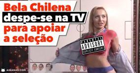 DANIELLA CHAVEZ: Bela gata chilena despe-se na TV para apoiar seleção!
