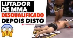 Lutador de MMA DESQUALIFICADO após ter feito isto!