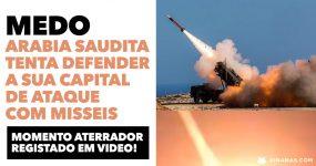 MEDO: Arabia Saudita tenta defender capital de ataque com mísseis!