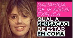 Rapariga de 18 Anos Explica Qual a Sensação de ESTAR EM COMA