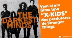THE DARKEST MINDS: vem aí novo filme dos produtores de Stranger Things