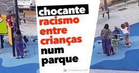 CHOCANTE: Racismo entre crianças num parque