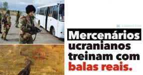 Mercenários Ucranianos são treinados com BALAS REAIS