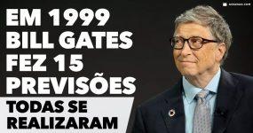 Em 1999 Bill Gates fez 15 Previsões. TODAS aconteceram.
