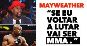 MAYWEATHER: se eu voltar a lutar, será MMA