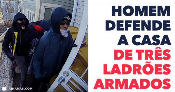 Homem defende a sua casa de 3 ASSALTANTES ARMADOS