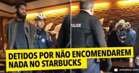 DETIDOS por não encomendarem nada no Starbucks