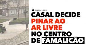 Casal decide PINAR AO AR LIVRE no Centro de Famalicão