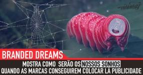 E Se as Marcas Pudessem Invadir os Teus Sonhos?