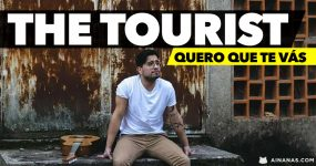 THE TOURIST: Quero que te vás