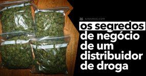 Os segredos de negócio de um DISTRIBUIDOR DE DROGA