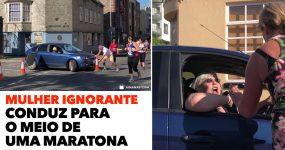 Mulher ignorante conduz para o meio de uma MARATONA