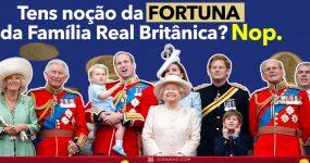 Tens noção da FORTUNA da Família Real Britânica?