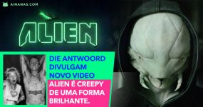 ALIEN: DIE ANTWOORD lançam novo Creepy Music Video