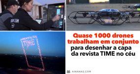 Quase 1000 Drones desenham capa da TIME no céu