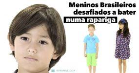 Meninos brasileiros foram incentivados a bater numa Rapariga. Vê como reagiram