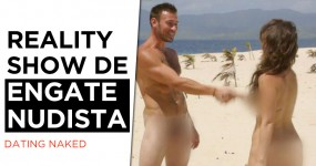 DATING NAKED: Reality Show de Engate Nudista