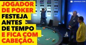 Jogador de Poker FESTEJA ANTES DE TEMPO