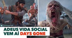 ADEUS VIDA SOCIAL: vem aí DAYS GONE