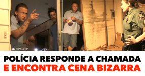 Polícia responde a Chamada e encontra CENA BIZARRA