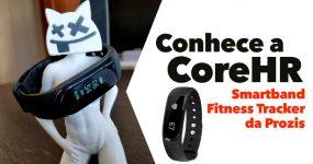 PROZIS Fitness Tracker: Conhece a CoreHR