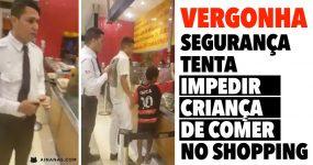 Segurança TENTA IMPEDIR criança de comer no Centro Comercial