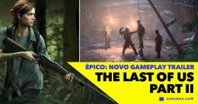THE LAST OF US: PART II – Divulgado Trailer Épico