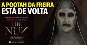 A FREIRA: criatura mais sombria do The Conjuring está de volta