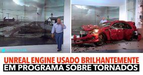 UNREAL ENGINE usado brilhantemente em Programa sobre Tornados