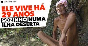 Ser humano mais puro vive há 29 anos isolado numa Ilha