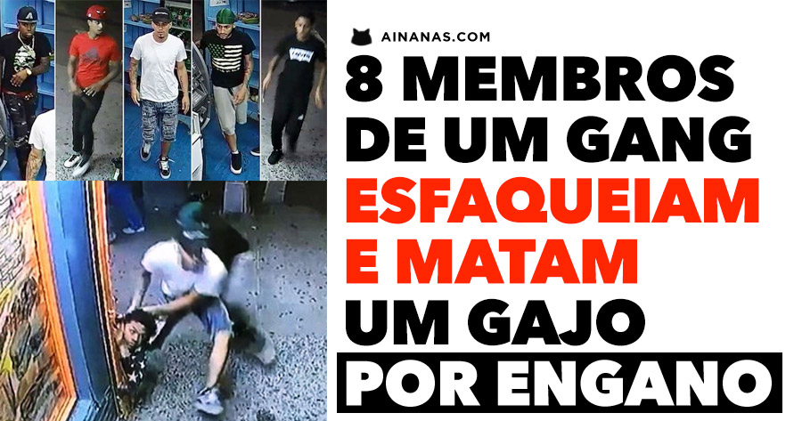 8 Membros de Gang esfaqueiam e matam um gajo… por engano!