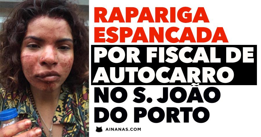 Rapariga ESPANCADA por Fiscal da STCP no S. João do Porto