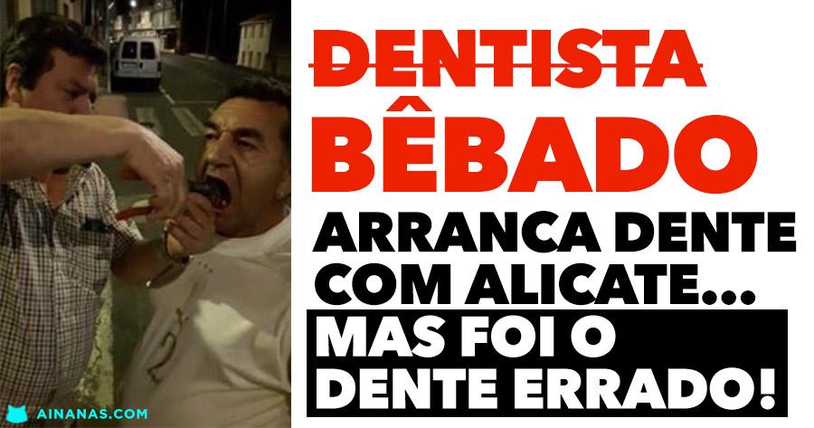 Bêbado ARRANCA DENTE ERRADO com Alicate na Rua