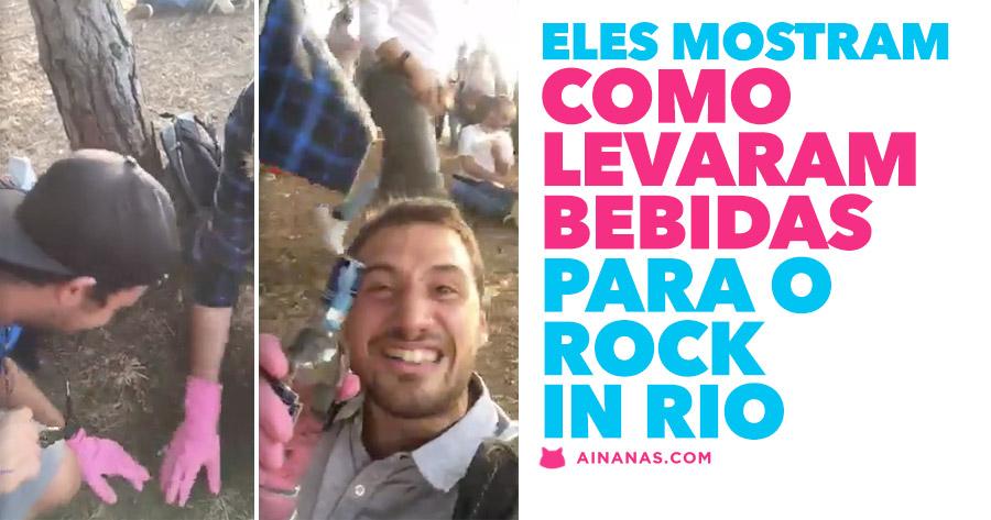 Eles mostram como LEVARAM BEBIDAS para o ROCK IN RIO