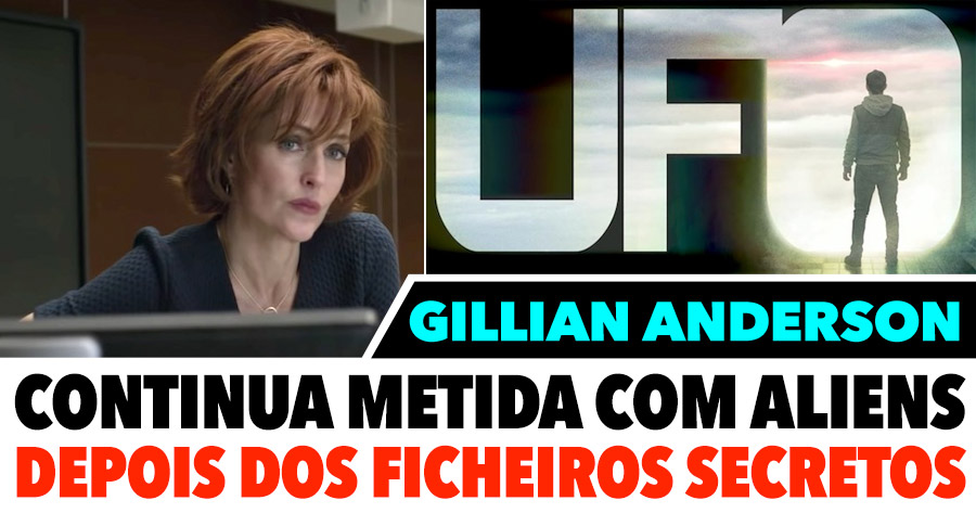 GILLIAN ANDERSON continua metida com Aliens depois dos X-Files