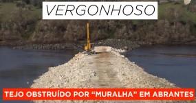 VERGONHOSO: Tejo Obstruído por uma Muralha de Pedras em Abrantes