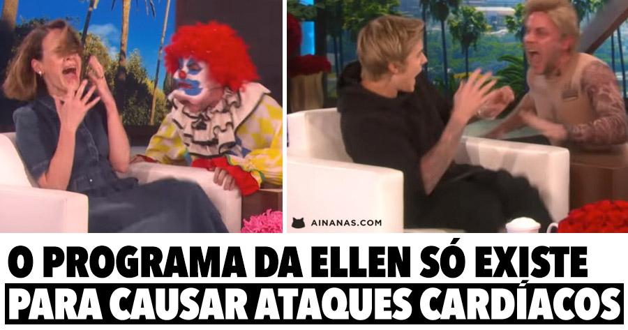 O programa da Ellen no fundo só existe para causar ataques cardíacos
