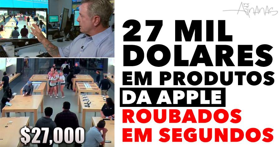 27 MIL DOLARES de produtos Apple roubados em segundos