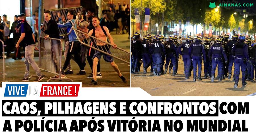 Caos, pilhagens e confrontos com a polícia em França após Vitória no Mundial