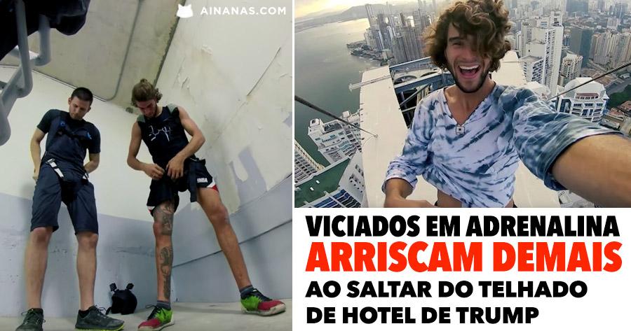 Viciado em Adrenalina salta do Telhado de Hotel de Trump