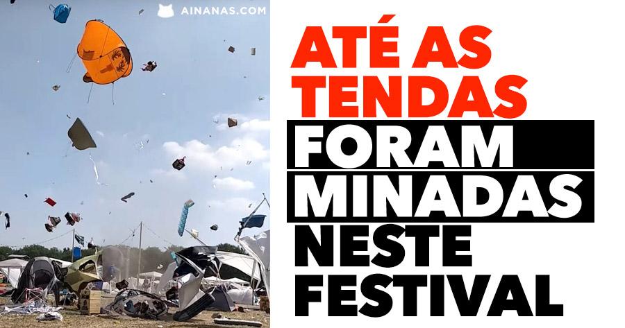 Até as tendas FORAM MINADAS neste festival