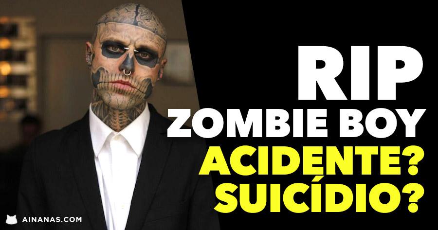 RIP ZOMBIE BOY: Acidente? Suicídio?