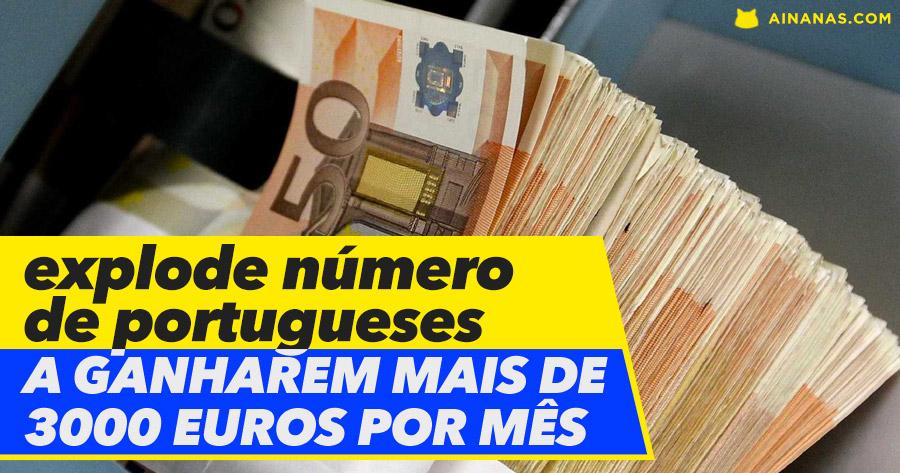 Explode número de portugueses a ganhar mais de 3000 eur por mês