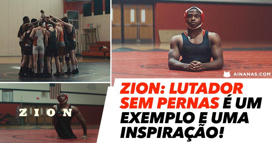 ZION: Lutador SEM PERNAS é um exemplo e uma inspiração!