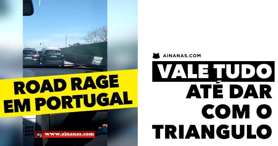 ROAD RAGE em Portugal.. vai até o triângulo!