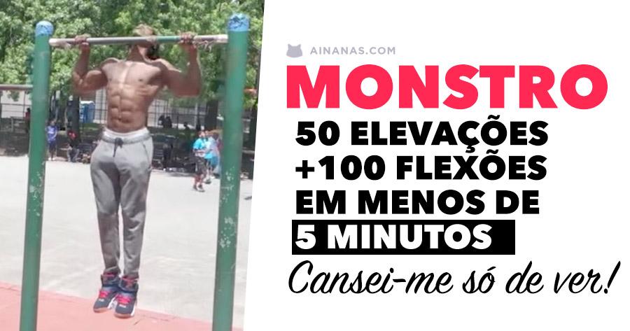 MONSTRO: 50 elevações e 100 flexões em menos de 5 minutos!